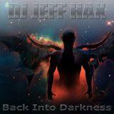 DJ Jeff Hax Back Into Darkness (Live DJ TechnoMix)