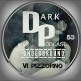 Dark Underground Podcast 053 - Vi Pizzorno