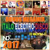 DJ NIKOLAY-D - ITALO ELECTRO-DISCO BONUS MIX 2017(ND RECORDS)