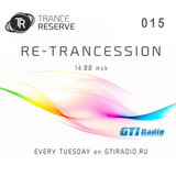 Re-Trancession 015 with Trance Reserve (02.04.2019 on gtiradio.ru)