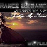 Trance Elegance Session 129 - Goodbye My Friend