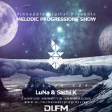 Melodic Progressions Show @ DI.FM Episode 254 -LuNa & Sachi K