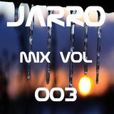 JARRO | Mix Vol. 003
