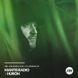 Mantis Radio - 20.08.2017 + Huron