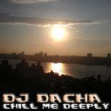 DJ Dacha - Chill Me Deeply - DL079