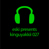 eski presents kinguyakkii episode 027