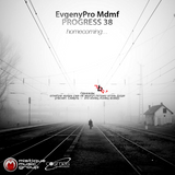 EvgenyPro Mdmf - ProGress 38 (for CosmosRadio 15.08.2018 homecoming)