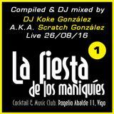 DJ Koke@La Fiesta de los Maniquies 1 (26/08/16)