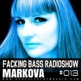 Markova - Facking Bass RadioShow Episode #013 (12.01.2016)