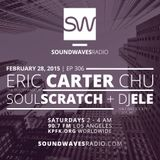 Episode 306 - Soul Scratch, Eric Carter Chu, Ele - February 28, 2015