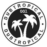 Dubtropical 001