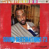 DJ J-Finesse Presents...Sound Destinations V.73 (The Cool-Out Hour V.21)!!!