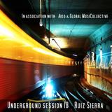 Aiko & Globalmusicollective present Underground Session 10 by Ruiz Sierra