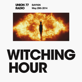 Witching Hour @ Union 77 Radio 29.05.2014 'Nothing Fails'