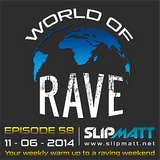 Slipmatt - World Of Rave #58