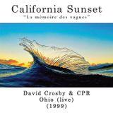 California Sunset - David Crosby & CPR - Ohio (live)  (1999)