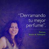 Derramando tu mejor perfume - Pastora Estela de Velasquez