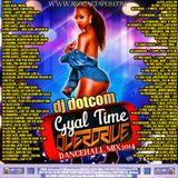 DJ DOTCOM_PRESENTS_GYAL TIME OVERDRIVE_DANCEHALL_MIXXX ((EXPLICIT VERSION))
