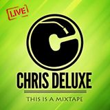 Chris Deluxe - This is a mixtape