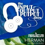 The Input Output Putput radio show: Herman (Studio 51.15/PL)