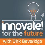 Innovation Leadership: Relentless, Aggressive   Yet Practicaldirk beveridge