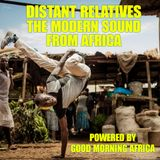 Distant Relatives #209, The Modern Sound from Africa