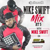 #MIKESWIFTMIXAT5 4-13-18