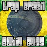 Trap Brasil & BahiaBass