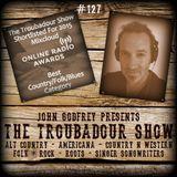 The Troubadour Show #127
