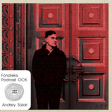 Andrey Satori - Fonoteka podcast 005