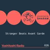Sharam - Yoshitoshi Radio 026 (Stranger Beats Avant Garde) - 27-Jan-2018