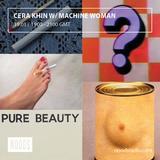 Cera Khin w/ Machine Woman: January 17'