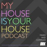 My House is your House Podcast 30