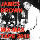JAMES BROWN MIX-MAS TAPE 2015
