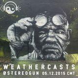 Weathercasts @ Stereogun 05.12.2015