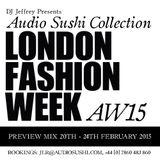 DJ Jeffrey Audio Sushi London Fashion Week AW 2015 #LFW Preview - Now Booking Catwalks / Aftershows