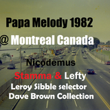 Papa Melody @ Montreal Canada  Nicodemus- Stamma- Lefty selector Leroy Sibble 1982 (Dave B  CD 2017)