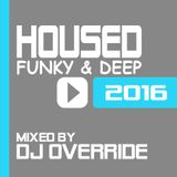 DJ Override - Housed Funky & Deep
