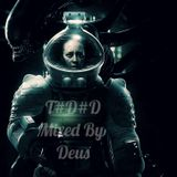 T#D#D-Mixed By Deus