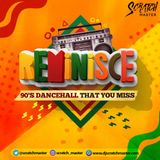 Reminisce...90s Dancehall That You Miss !!