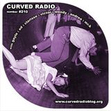 23:08:15 Rolling around in Curvyland in the 210th edition of Curved Radio!