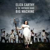 Eliza Carthy & The Wayward Band Big Machine