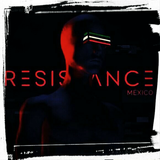 Resistance -  Mexico