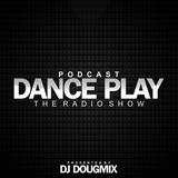 Dj DougMix - Podcast Dance Play #169