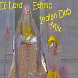 Dj Lord Ethnic Indian Dub Mix