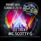 Dj. Trixy - Mc. Scotty G - Soundscape Promo Mix Summer 2018