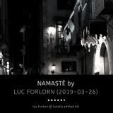 Namasté by Luc Forlorn (16 March 2019)