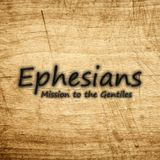 05) Ephesians, Mission to the Gentiles