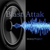 Makaj Project - Blast Attak (Techno)(24.03.2018)