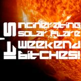 Incinerating Solar Flare - It's Weekend Bitches! 11 Jan 2013